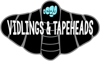VIDLINGS & TAPEHEADS